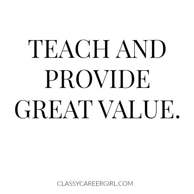 Teach and provide great value