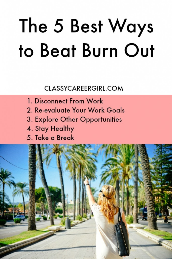 The 5 Best Ways to Beat Burn Out