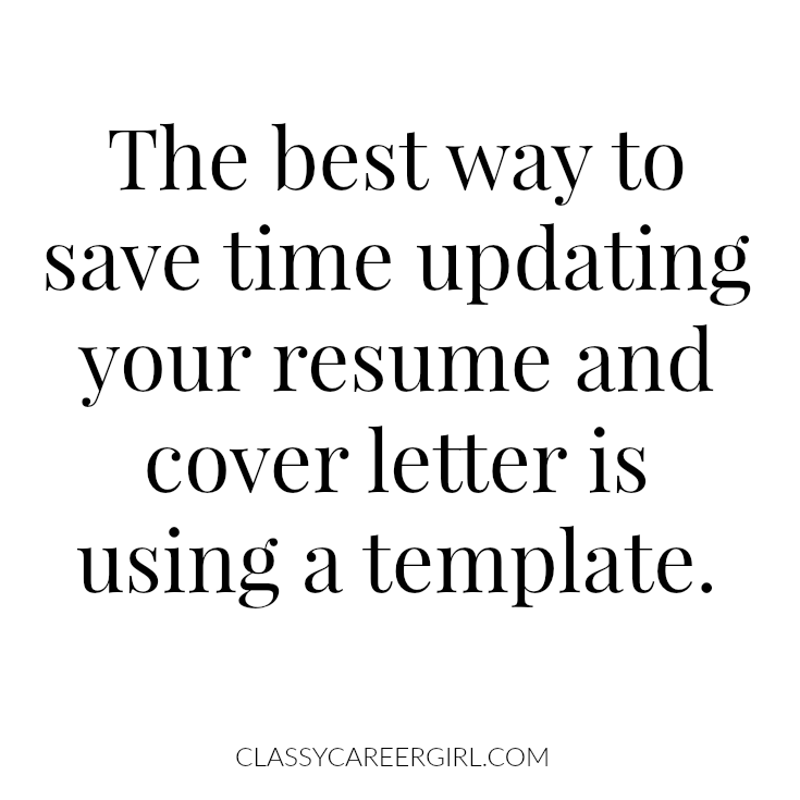 the best way to save time updating your resume and cover letter is using a template