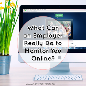 What Can an Employer Really Do to Monitor You Online