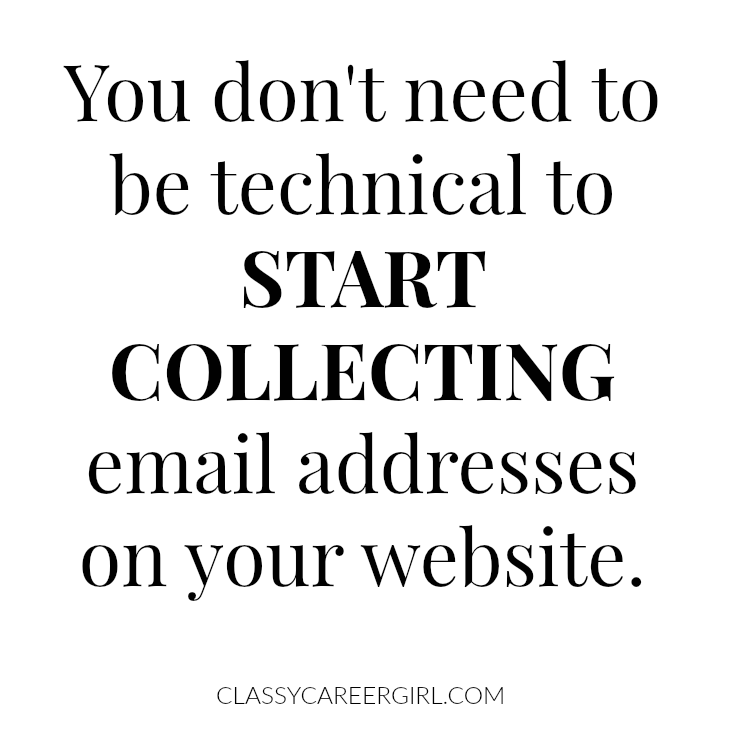 You don't need to be technical to start collecting email addresses on your website.