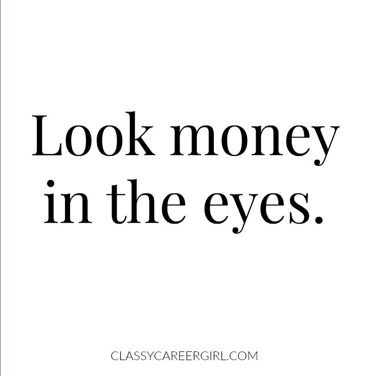 look money in the eyes