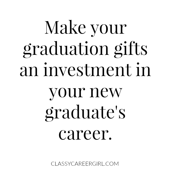 make your graduation gifts an investment in your new graduate's career