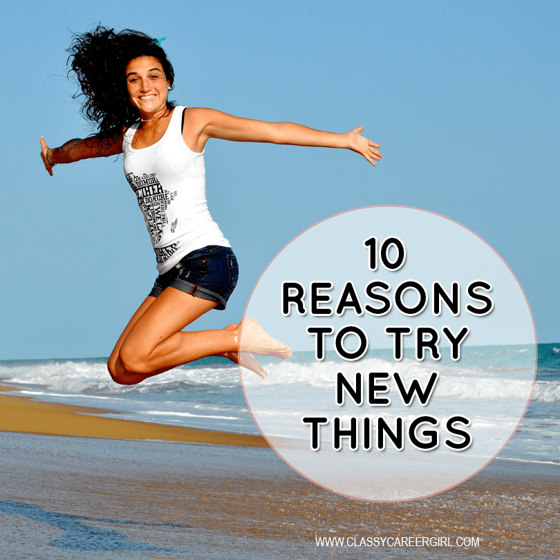 10 Reasons to Try New Things