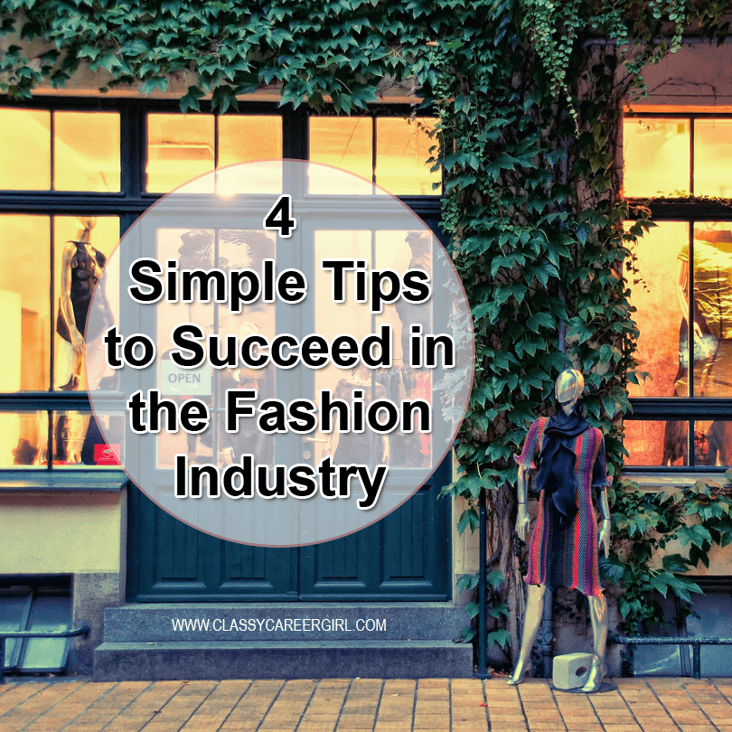 4 Simple Tips to Succeed in the Fashion Industry