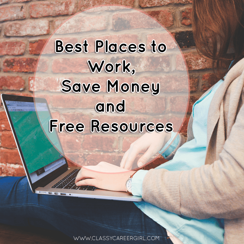 Best Places to Work, Save Money and Free Resources