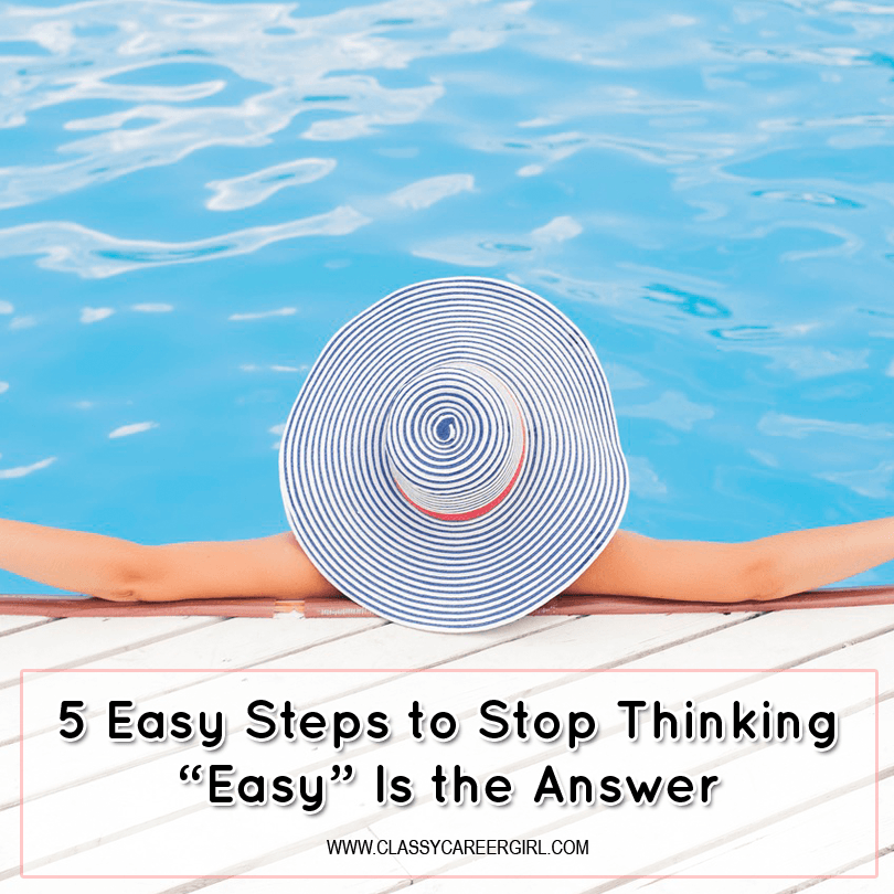 """Stop Thinking """"Easy"""""""