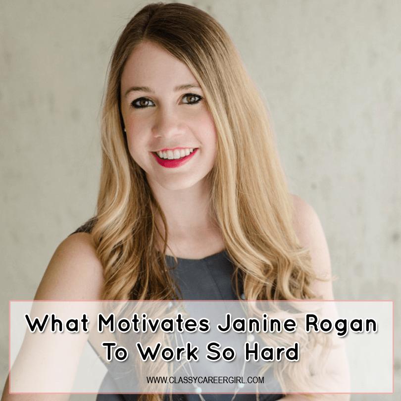 What motivate Janine Rogan
