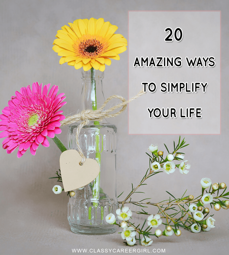 20 Amazing Ways to Simplify Your Life