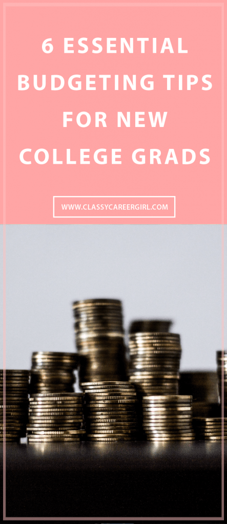 6 Essential Budgeting Tips For New College Grads