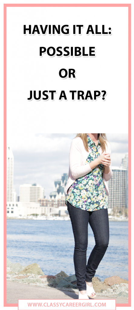 Having It All - Possible or Just a Trap