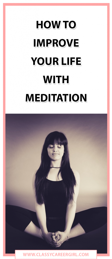 How To Improve Your Life With Meditation