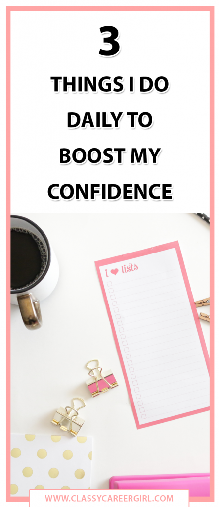 3 Things I Do Daily to Boost My Confidence