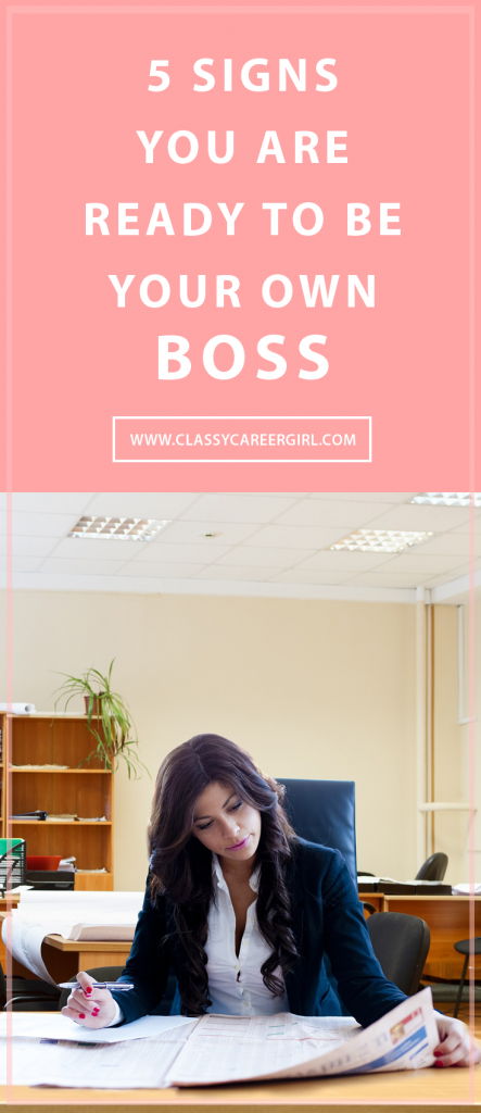 5 Signs You Are Ready To Be Your Own Boss