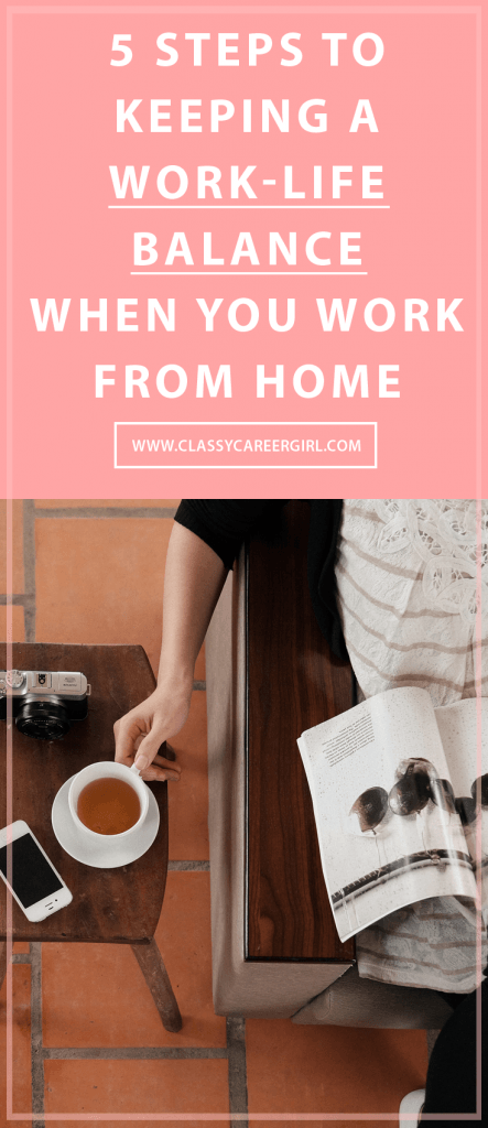5 Steps to Keeping a Work-Life Balance When You Work from Home