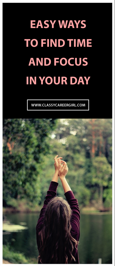 Easy Ways to Find Time and Focus in Your Day
