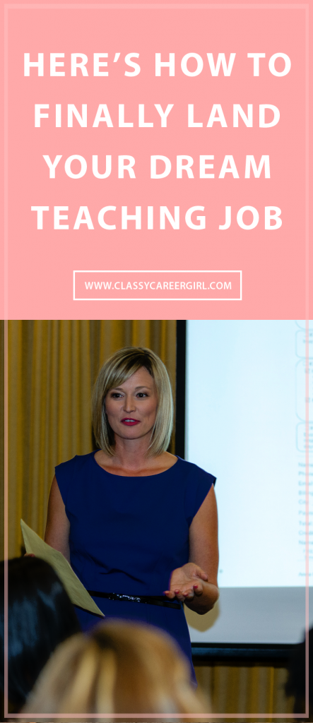 Here's How To Finally Land Your Dream Teaching Job