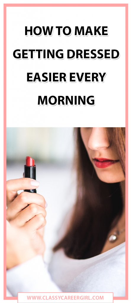 How To Make Getting Dressed Easier Every Morning