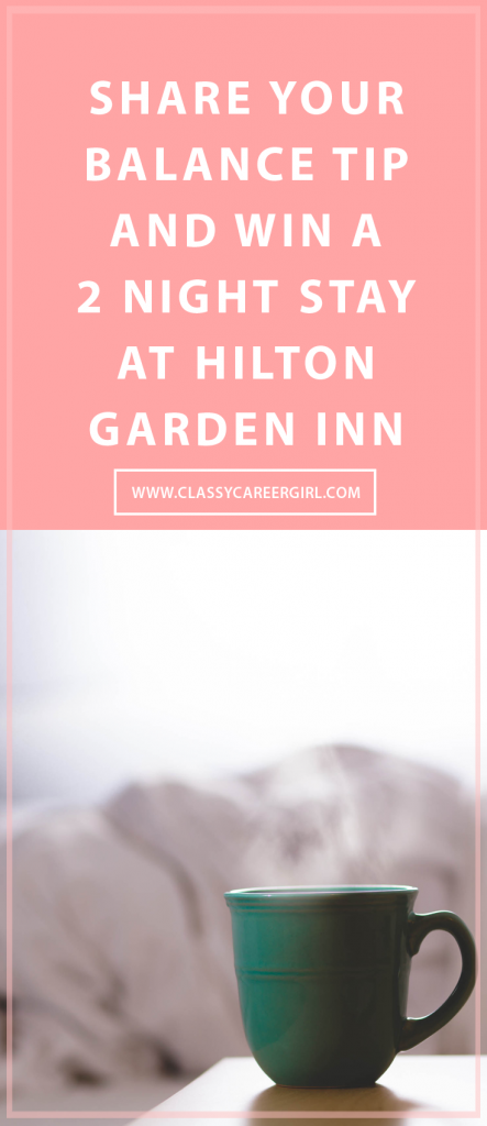Share Your Balance Tip and Win a 2 Night Stay at Hilton Garden Inn