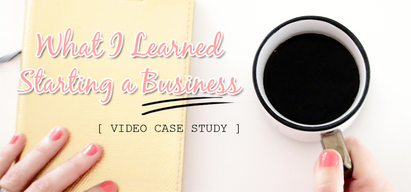What I Learned Starting a Business (VIDEO CASE STUDY)