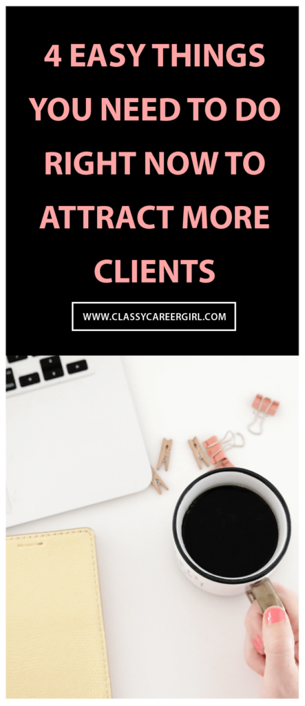 4 Easy Things You Need To Do Right Now To Attract More Clients