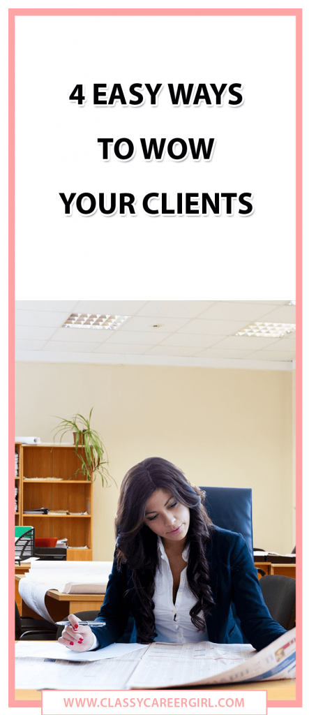 4 Easy Ways to Wow Your Clients