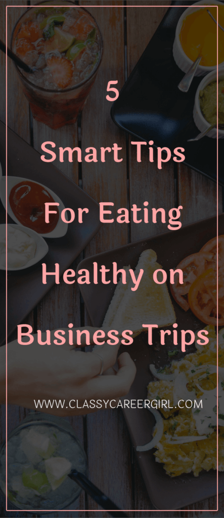 5 Smart Tips For Eating Healthy on Business Trips