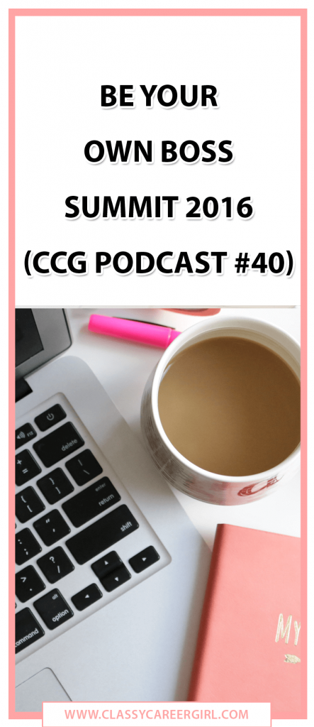 Be Your Own Boss Summit 2016 (CCG Podcast #40)
