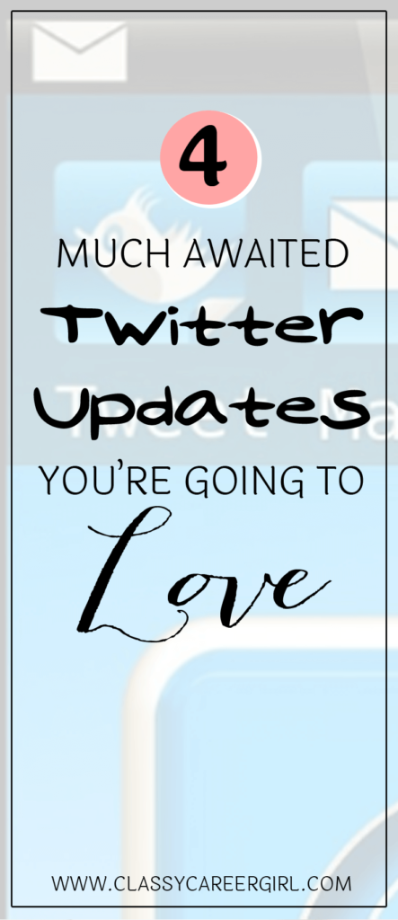 4 Much Awaited Twitter Updates You're Going to Love