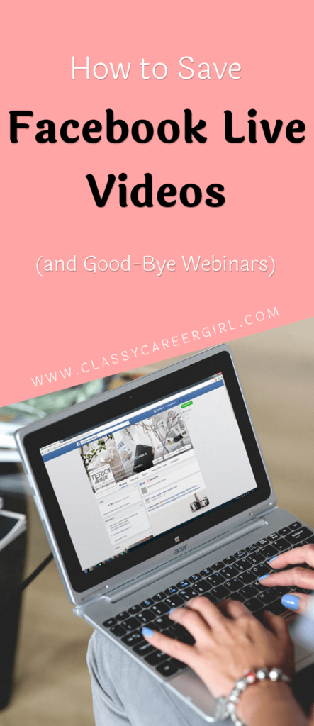 How to Save Facebook Live Videos (and Good-Bye Webinars)