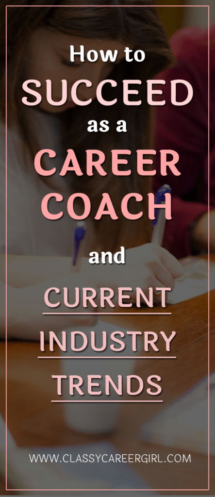How to Succeed as a Career Coach and Current Industry Trends
