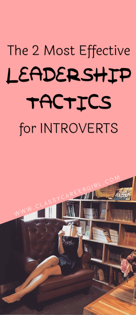 The 2 Most Effective Leadership Tactics for Introverts