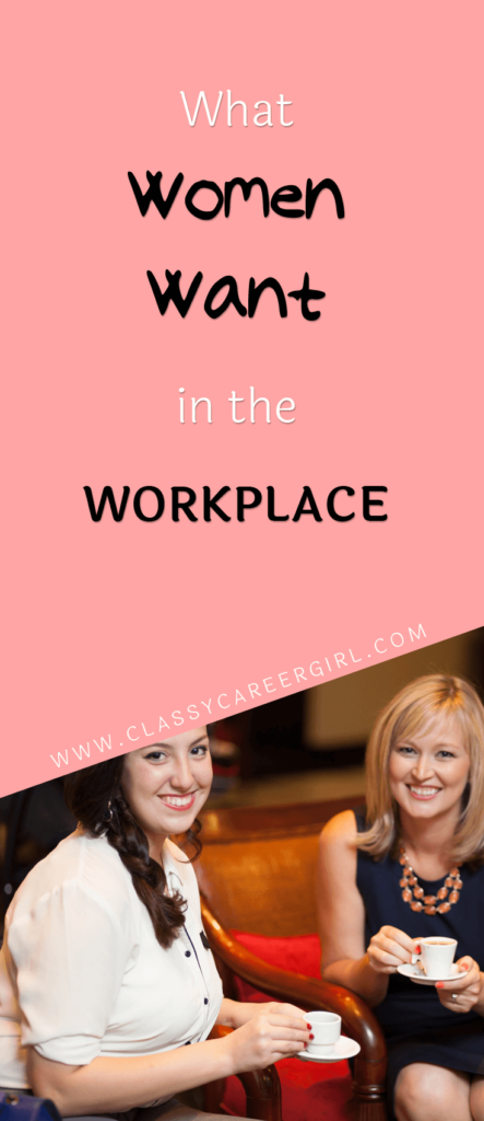 What Women Want in the Workplace