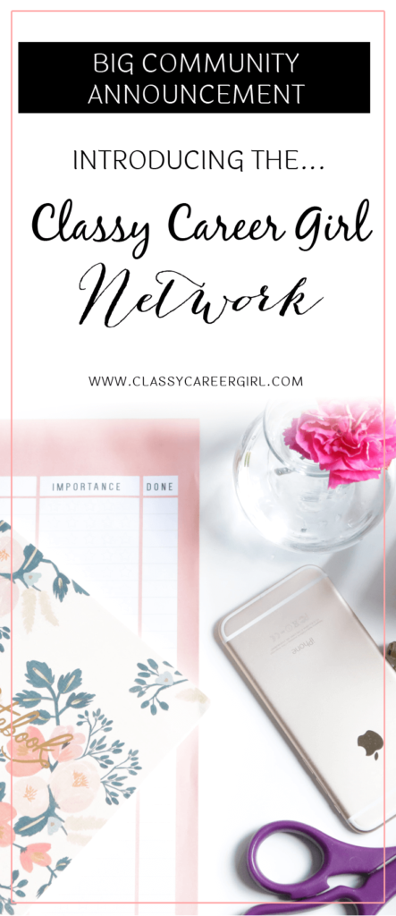 Big Community Announcement. - introducing The Classy Career Girl Network