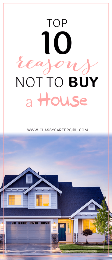 Top 10 Reasons Not To Buy a House