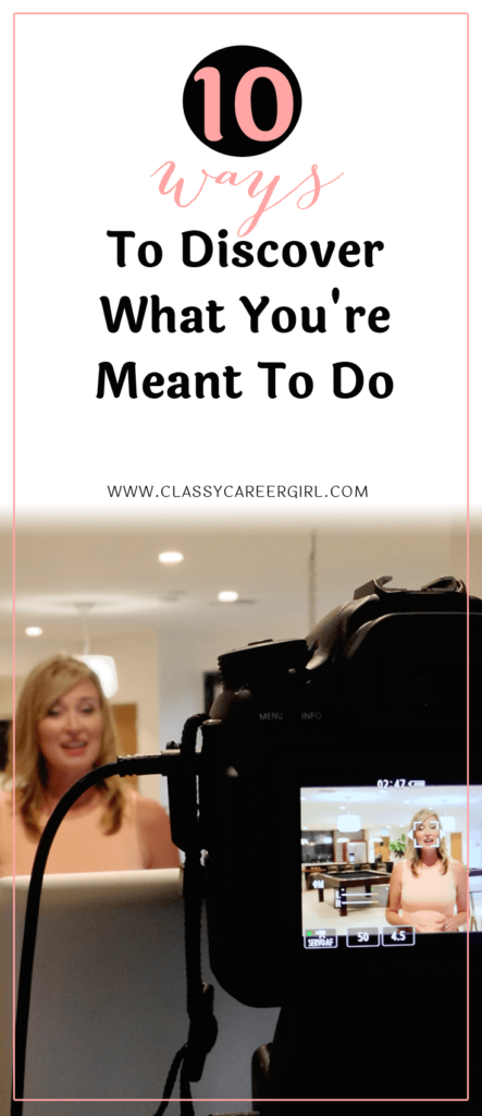 10 Ways To Discover What You're Meant To Do