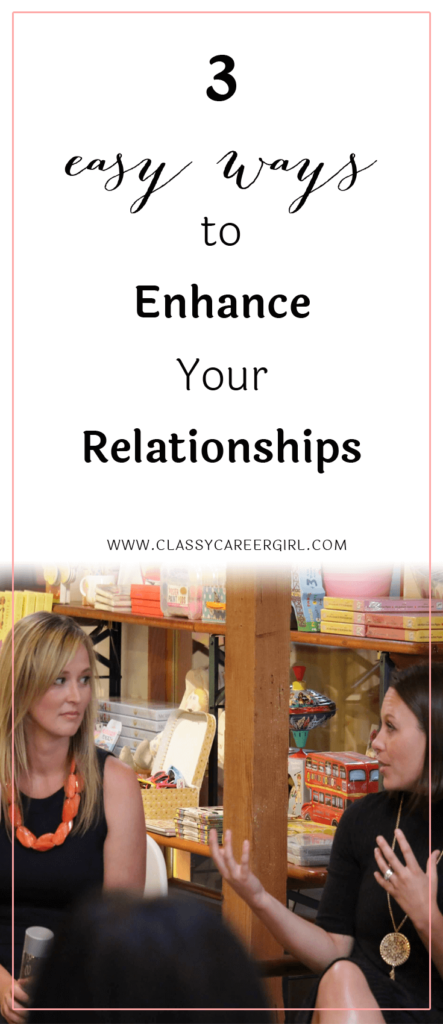 3 Easy Ways to Enhance Your Relationships