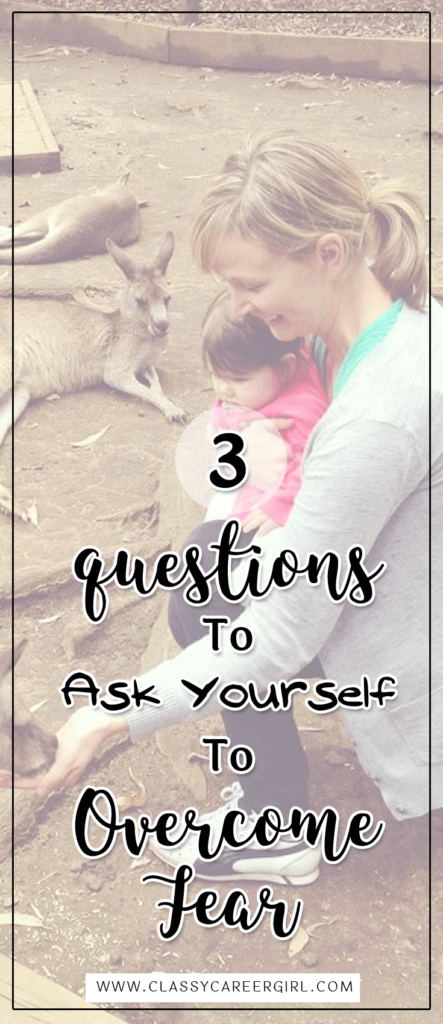 3 Questions to Ask Yourself To Overcome Fear