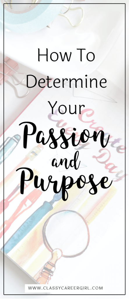 How To Determine Your Passion and Purpose