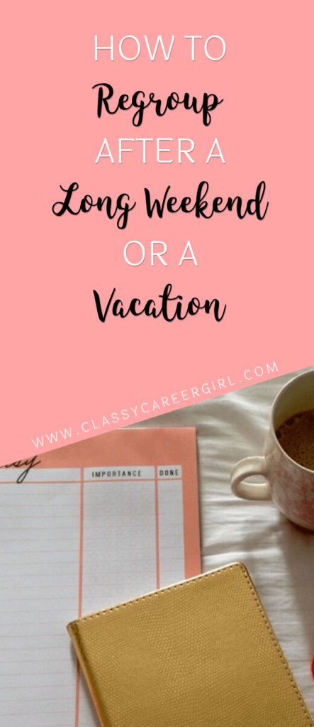 How to Regroup After a Long Weekend or a Vacation