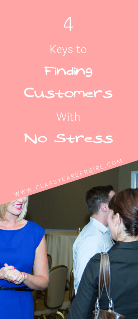 4 Keys to Finding Customers With No Stress