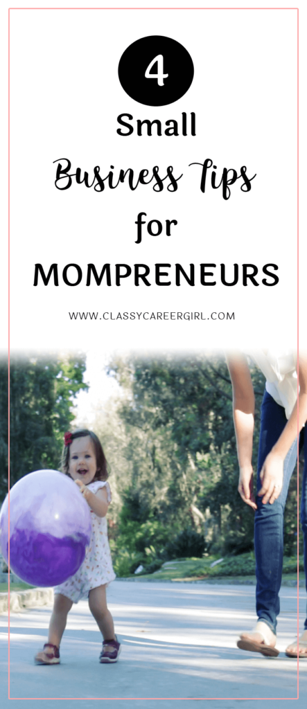 4 Small Business Tips for Mompreneurs