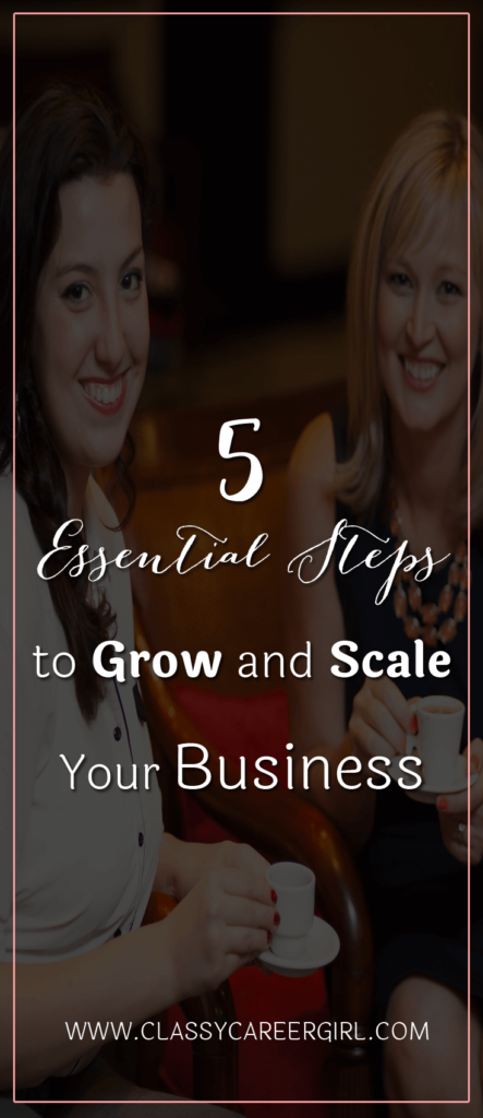 5 Essential Steps to Grow and Scale Your Business