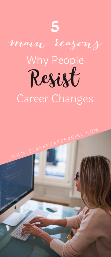 The 5 Main Reasons Why People Resist Career Changes