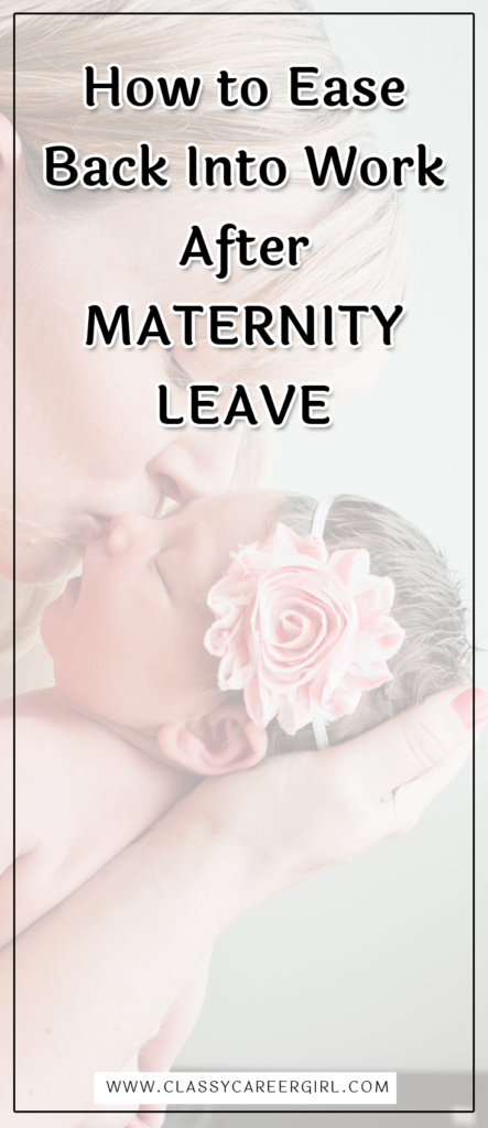 How to Ease Back Into Work After Maternity Leave