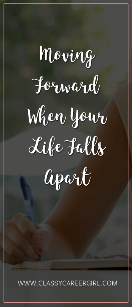 Moving Forward When Your Life Falls Apart