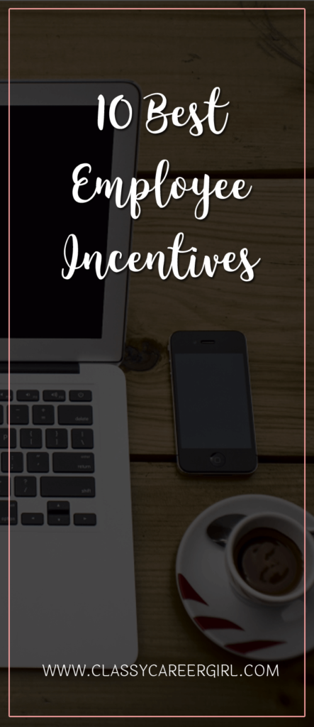 The 10 Best Employee Incentives