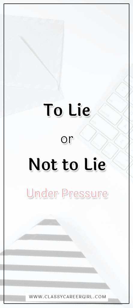 To Lie or Not to Lie Under Pressure