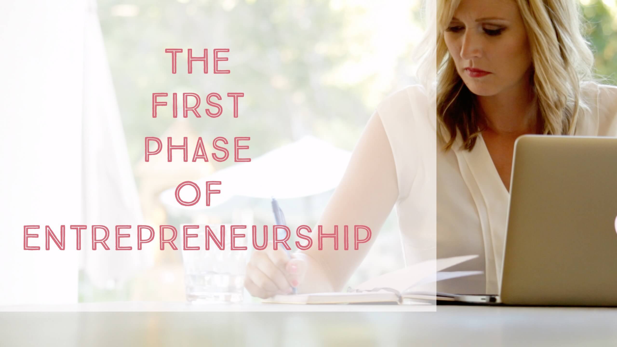 The First Phase of Entrepreneurship