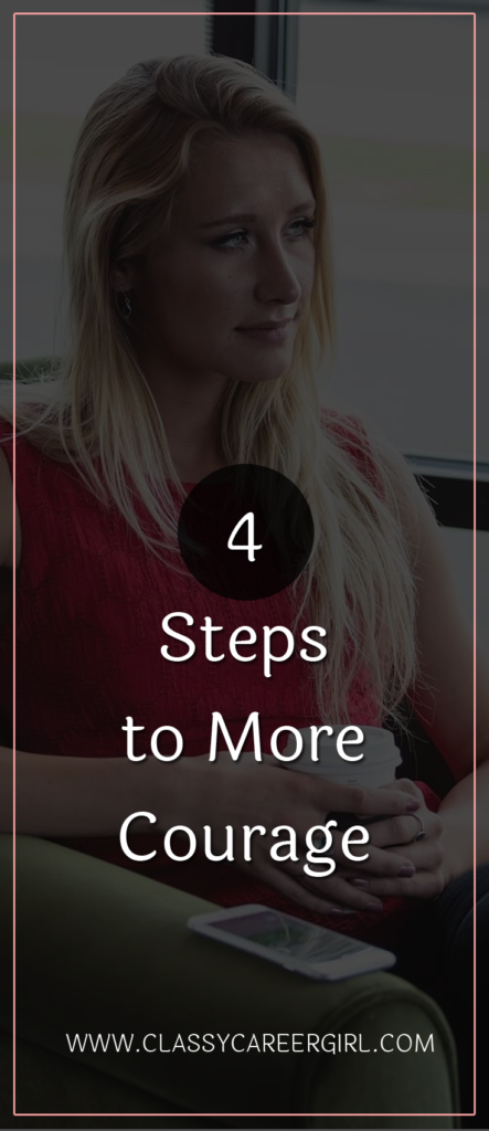 4 Steps to More Courage